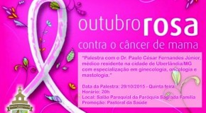 Paróquia Sagrada Família, em Araxá, promove palestra sobre Câncer de Mama