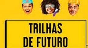 Matrículas para cursos técnicos gratuitos do Trilhas de Futuro vão até dia 17